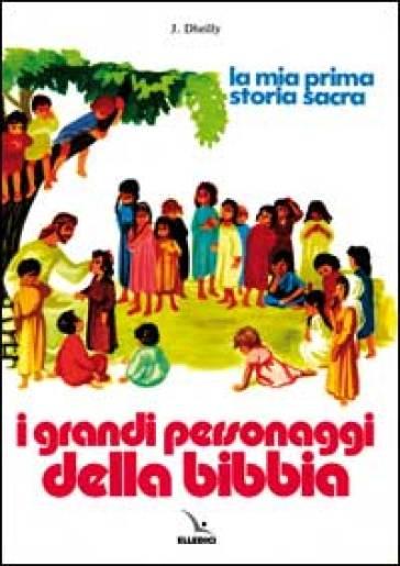 I grandi personaggi della Bibbia - Joseph Dheilly | Kritjur.org