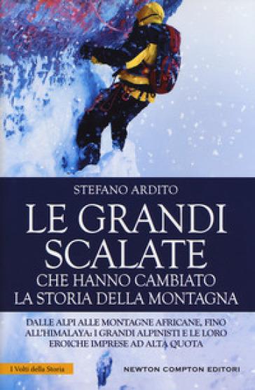 Le grandi scalate che hanno cambiato la storia della montagna