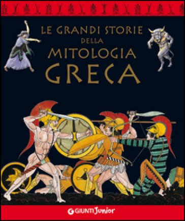 Le grandi storie della mitologia greca - Renato Caporali |