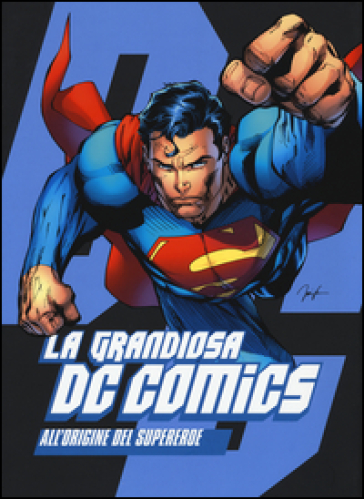 La grandiosa DC Comics. All'origine del supereroe