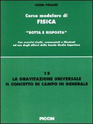 La gravitazione universale. Il concetto di campo in generale - Luisa Follini |