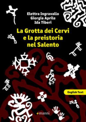 La grotta dei cervi e la preistoria nel Salento. Ediz. italiana e inglese - Elettra Ingravallo   Kritjur.org