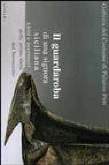 Il guardaroba di una signora siciliana. Abiti e accessori della prima metà del Novecento. Catalogo della mostra (Firenze) - Caterina Chiarelli |