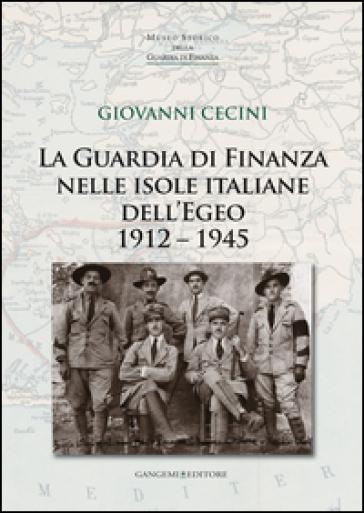 La guardia di finanza nelle isole italiane dell'Egeo (1912-1945) - Giovanni Cecini | Kritjur.org