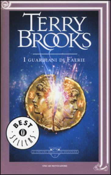I guardiani di Faerie. Gli oscuri segreti di Shannara. 1. - Terry Brooks | Rochesterscifianimecon.com
