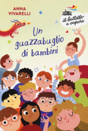 Un guazzabuglio di bambini. Ediz. a colori - Anna Vivarelli pdf epub