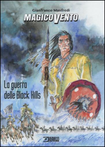 La guerra delle Black Hills. Magico Vento - Gianfranco Manfredi | Jonathanterrington.com