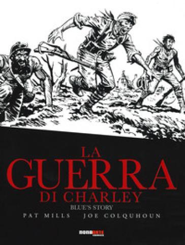 La guerra di Charley. 4: Blue's story - Pat Mills |