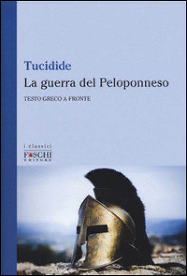 La guerra del Peloponneso. Testo greco a fronte - Tucidide |