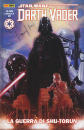 La guerra di Shutorun. Darth Vader. Star Wars. 3.