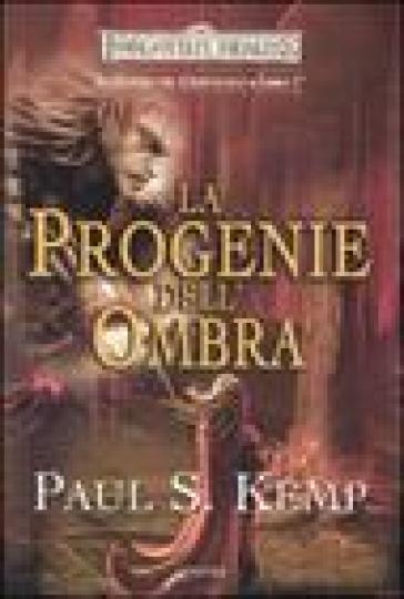 La guerra del crepuscolo. Forgotten Realms. 1.La progenie dell'ombra - Paul S. Kemp   Rochesterscifianimecon.com