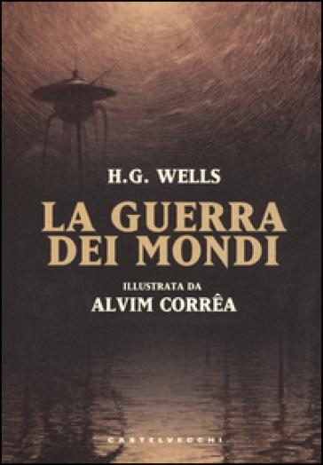 La guerra dei mondi. Ediz. a colori - Herbert George Wells   Rochesterscifianimecon.com