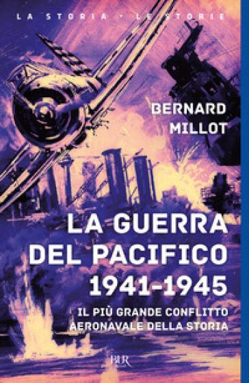 La guerra del Pacifico 1941-1945 - Bernard Millot | Ericsfund.org
