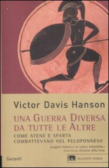 Victor Davis Hanson - Una guerra diversa da tutte le altre