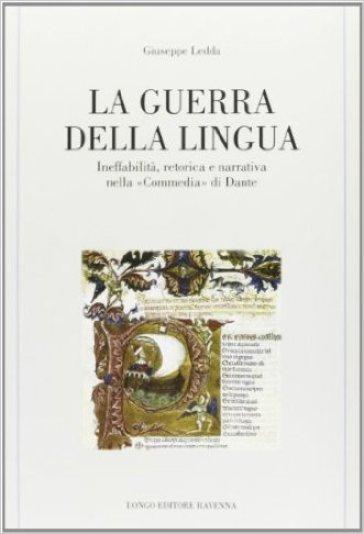 La guerra della lingua. Ineffabilità, retorica e narrativa nella «Commedia» di Dante - Giuseppe Ledda   Rochesterscifianimecon.com
