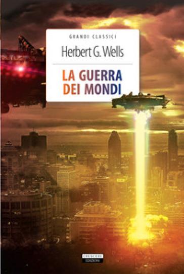 La guerra dei mondi. Ediz. integrale. Con Segnalibro - Herbert George Wells | Rochesterscifianimecon.com