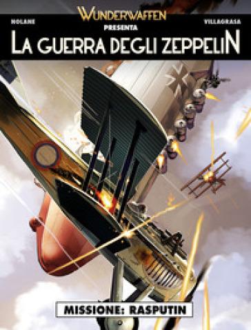 La guerra degli zeppelin. 1: Missione: Rasputin