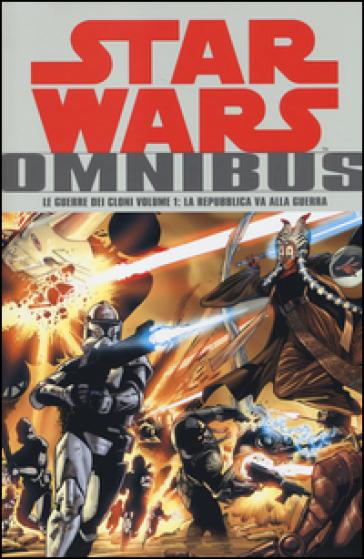 Le guerre dei cloni. Star Wars Omnibus. 1: La Repubblica va alla guerra