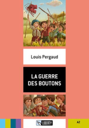 La guerre des boutons. Con File audio per il download - Louis Pergaud pdf epub