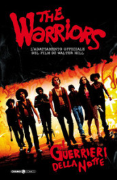 I guerrieri della notte. The warriors. 1.