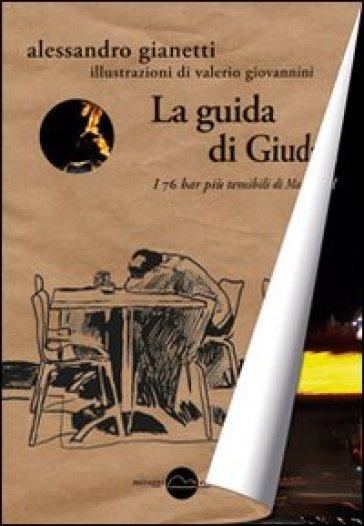 La guida di Giuda. I 76 bar più temibili di Madrid - Alessandro Gianetti |
