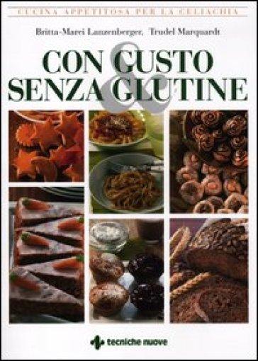 Con gusto e senza glutine. Cucina appetitosa per la celiachia - Trudel Marquardt   Rochesterscifianimecon.com