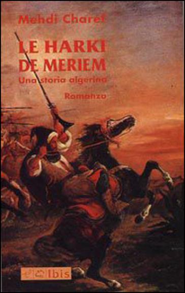 Le harki de Meriem. Una storia algerina - Mehdi Charef  