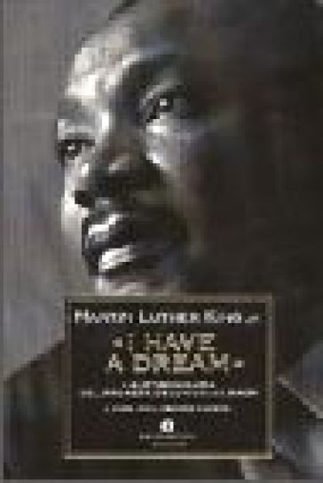 I have a dream. L'autobiografia del profeta dell'uguaglianza