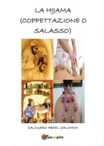 La hijama (coppettazione o salasso) - Calogero Abdel Salomon | Rochesterscifianimecon.com