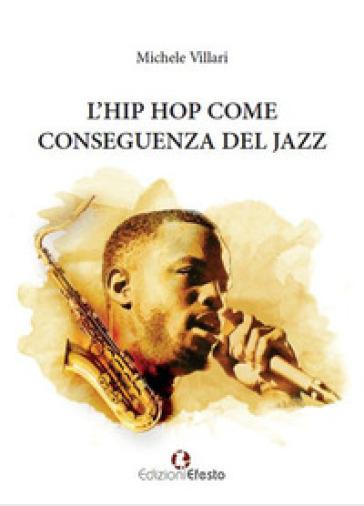 L'hip hop come conseguenza del jazz - MICHELE VILLARI pdf epub