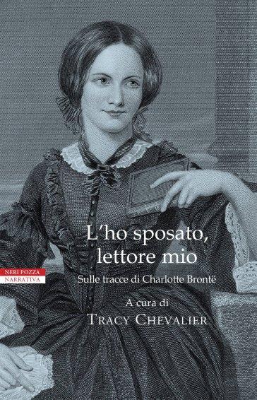 L'ho sposato, lettore mio. Sulle tracce di Charlotte Bronte - A. Zabini | Kritjur.org