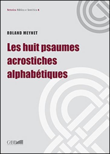 Le huit psaumes acrostiches alphabétiques - Roland Meynet | Kritjur.org