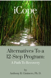 iCope: Alternatives To A 12-Step Program: A Path To Recovery