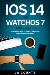iOS 14 and WatchOS 7 For Seniors