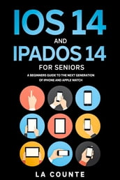 iOS 14 and iPadOS 14 For Seniors
