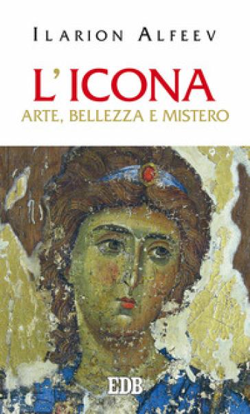 L'icona. Arte, bellezza, mistero - Ilarion Alfeev | Thecosgala.com
