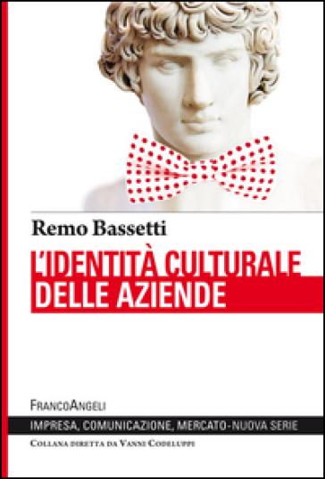 L'identità culturale delle aziende - Remo Bassetti |