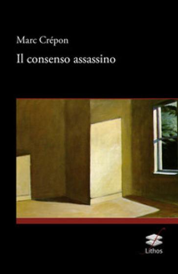 il consenso assassino