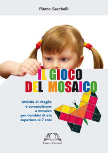 il gioco del mosaico - Pietro Sacchelli pdf epub