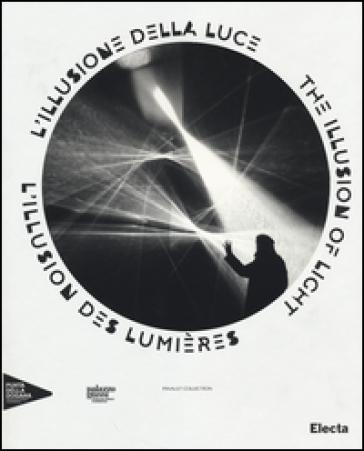 L'illusione della luce. Catalogo della mostra (Venezia, 13 aprile-31 dicembre 2014). Ediz. italiana, inglese e francese - C. Bourgeois |