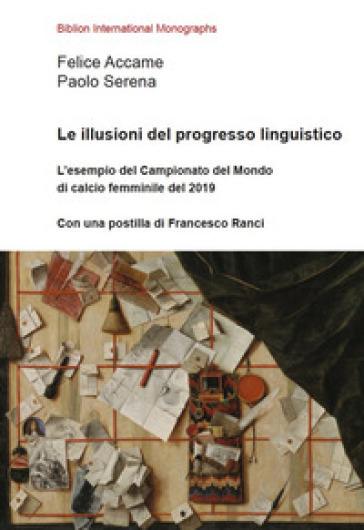 Le illusioni del progresso linguistico. L'esempio del Campionato del Mondo di calcio femminile del 2019 - Felice Accame | Thecosgala.com