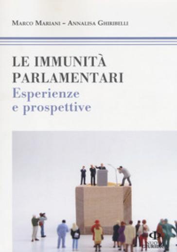 Le immunità parlamentari. Esperienze e prospettive - Marco Mariani |