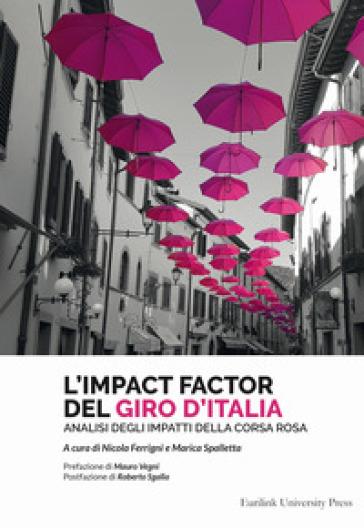 L'impact factor del Giro d'Italia. Analisi degli impatti della Corsa Rosa - N. Ferrigni  