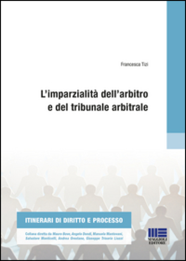 L'imparzialità dell'arbitro e del tribunale arbitrale - Francesca Tizi   Rochesterscifianimecon.com