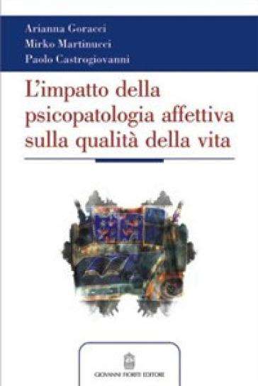 L'impatto della psicopatologia affettiva (sia conclamata che sottosoglia) sulla qualità della vita - A. Goracci | Rochesterscifianimecon.com