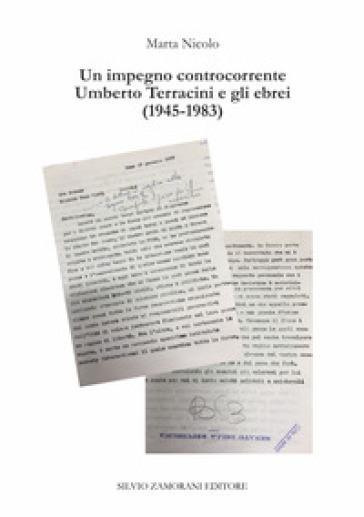 Un impegno controcorrente. Umberto Terracini e gli ebrei (1945-1983) - Marta Nicolo |