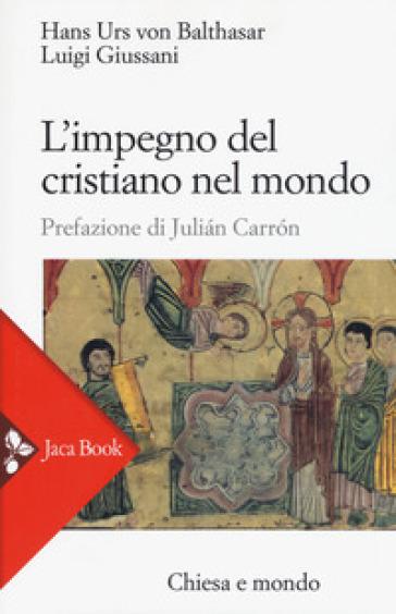 L'impegno del cristiano nel mondo - Luigi Giussani |