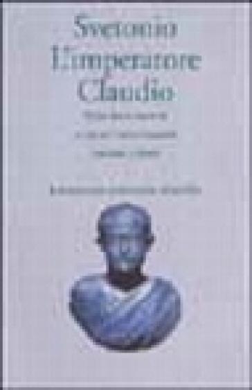 L'imperatore Claudio (Vite dei Cesari. Libro 5º) - Caio Tranquillo Svetonio   Jonathanterrington.com
