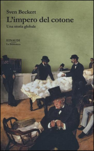 L'impero del cotone. Una storia globale - Sven Beckert | Thecosgala.com