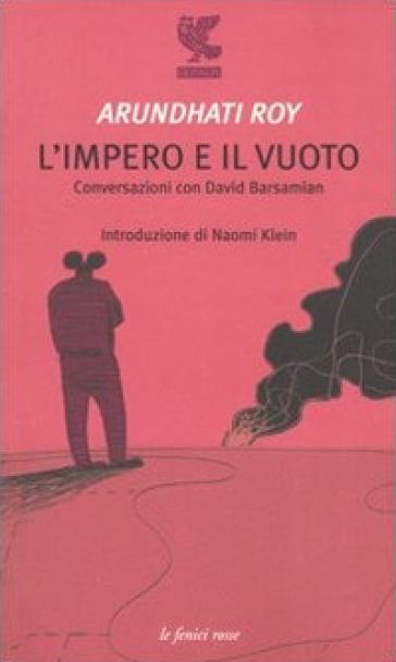 L'impero e il vuoto. Conversazioni con David Barsamian - Arundhati Roy |